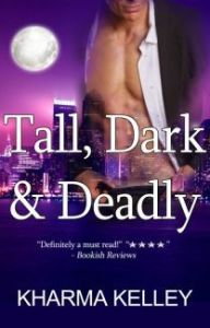 book cover of Tall, Dark and Deadly by Kharma Kelley