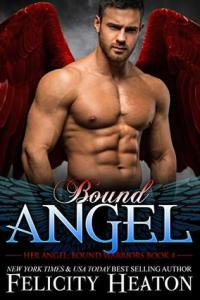 book cover for Her Angel: Bound Warriors 4 - Bound Angel by Felicity Heaton
