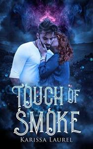 ARC Review: Touch of Smoke by Karissa Laurel
