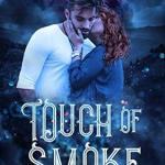 book cover for Touch of Smoke by Karissa Laurel