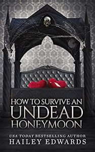 How To Survive An Undead Honeymoon (Beginner's Guide To Necromancy #8) by Hailey Edwards – Mini-Review #2020AudiobookChallenge