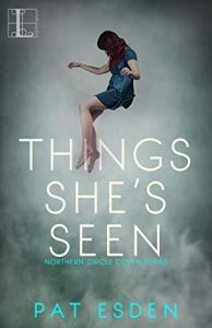 ARC Review: Things She's Seen (Northern Circle Coven #2) by Pat Esden