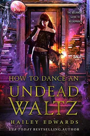 book cover for The Beginners Guide To Necromancy 4 - How To Dance An Undead Waltz by Hailey Edwards
