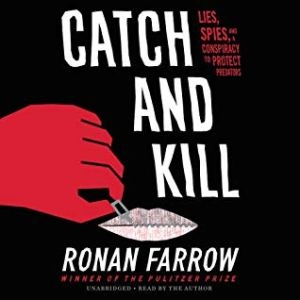book cover for audiobook Catch and Kill: Lies, Spies and a Conspiracy to Protect Predators by Ronan Farrow