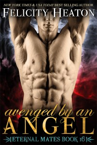 ARC Review: Avenged by an Angel (Eternal Mates Series #16) by Felicity Heaton