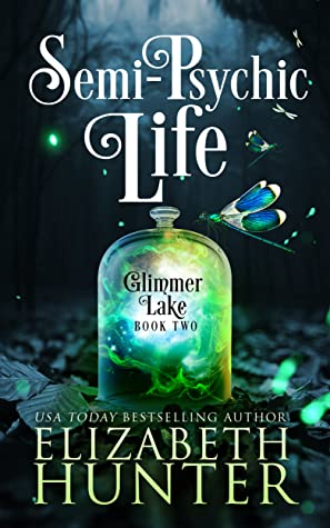 book cover for Glimmer Lake 2 - Semi-Psychic Life by Elizabeth Hunter