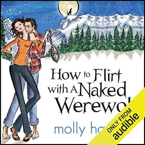audiobook How-to-Flirt-with-a-Naked-Werewolf by Molly-Harper narrator Amanda-Ronconi