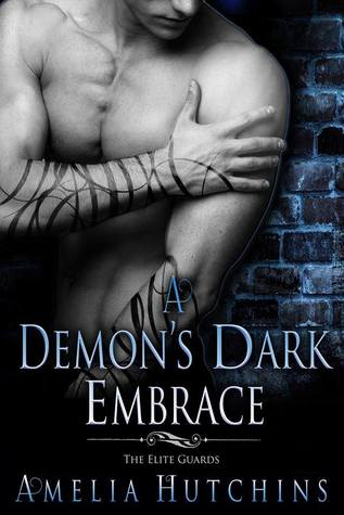 book cover for The-Elite-Guards book 1-A-Demons-Dark-Embrace by Amelia-Hutchins