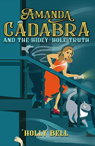 new book cover for Amanda Cadabra book 1 - The Hidey-Hole Truth by Holly Bell