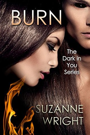 book cover for Dark in You book 1 - Burn by Suzanne Wright