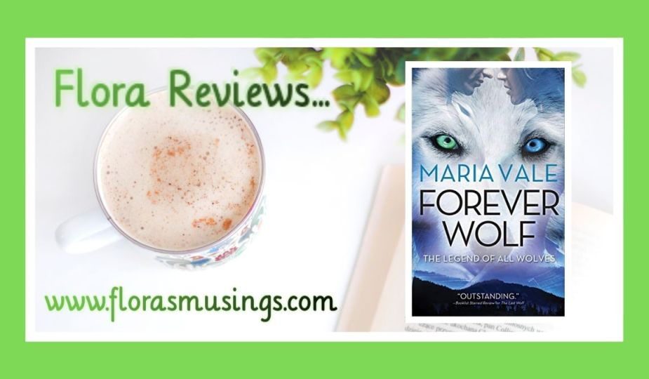 Featured image for ARC review about The Legend of All Wolves book 3 - Forever Wolf by Maria Vale