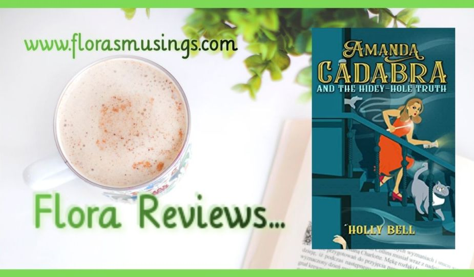 Featured Image for ARC review of Amanda Cadabra 1 - The Hidey-Hole Truth by Holly Bell