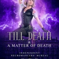 book cover for Independent Necromancers Bureau Novellas - Till Death and A Matter of Death by Victoria DeLuis