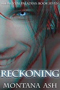 Mini Review: Reckoning (Elemental Paladins #7) by Montana Ash