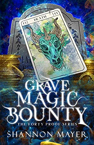 book cover for Forty Proof 1 - Grave Magic Bounty by Shannon Mayer