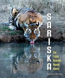 book cover for Sariska The Tiger Reserve Roars Again by Sunayan Sharma - The Book Depository