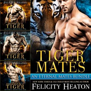 audiobook cover for Tiger Mates by Felicity Heaton - Eternal Mates box set - Audible