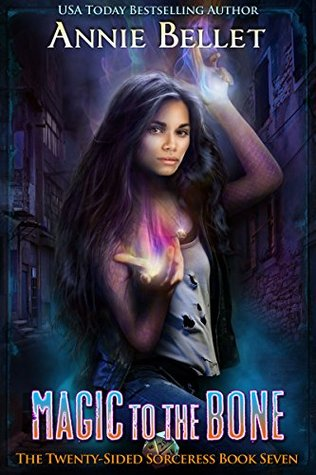 book cover for Twenty-Sided Sorceress 7 - Magic to the Bone by Annie Bellet