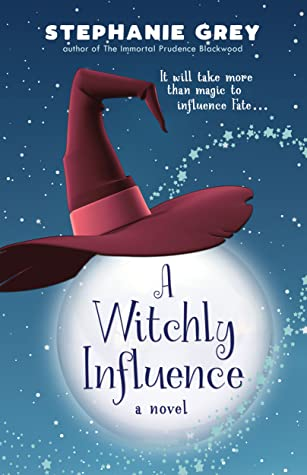 book cover for A Witchly Influence by Stephanie Grey