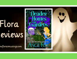 Featured Image - Southern Ghost Hunter Mysteries 4 - Deader Homes and Gardens by Angie Fox
