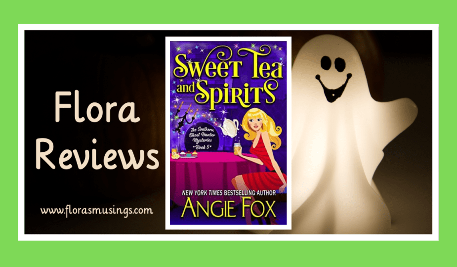 Featured Image - Southern Ghost Hunter Mysteries 5 - Sweet Tea and Spirits by Angie Fox