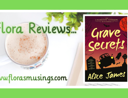 Featured Image - The Lavington Windsor Mysteries 1 - Grave Secrets by Alice James
