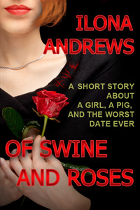 book cover for Of Swine and Roses by Ilona Andrews