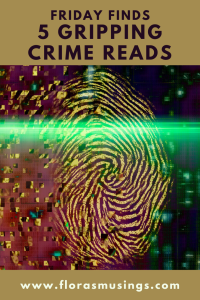 Pinterest Pin - Friday Finds - 5 Gripping Crime Reads