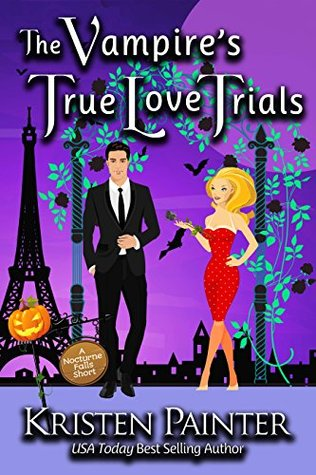 book cover for Nocturne Falls 6.5 - The Vampire's True Love Trials by Kristen Painter