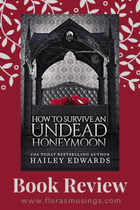 Pinterest Pin - Book Review - The Beginners Guide To Necromancy 8 - How To Survive An Undead Honeymoon by Hailey Edwards (2)