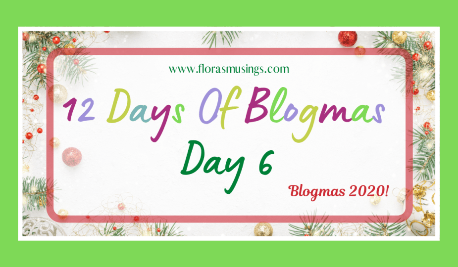 Featured Image - 12 Days Of Blogmas - Day 6