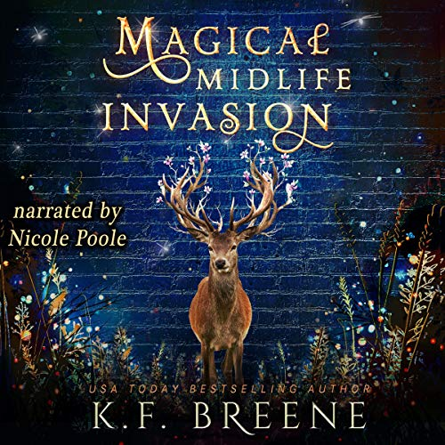 audiobook cover for Leveling Up 3 - Magical Midlife Invasion by K.F. Breene - Narrated by Nicole Poole