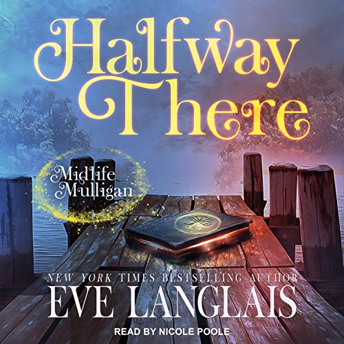 audiobook for Midlife Mulligan 1 - Halfway There by Eve Langlais - Narrated by Nicole Poole