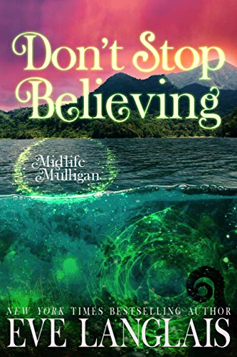 book cover for Midlife Mulligan 3 - Dont Stop Believing by Eve Langlais