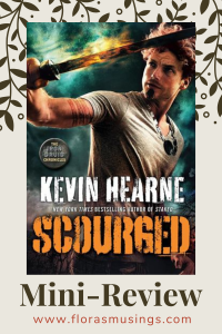 Pinterest Pin - Mini-Review - Iron Druid Chronicles 9 - Scourged by Kevin Hearne - Narrated by Christopher Ragland (1)