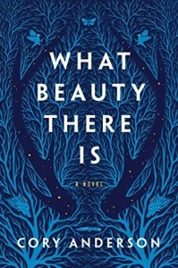 What Beauty There Is by Cory Anderson – Blog Tour @WriteReadsTours @penguinplatform