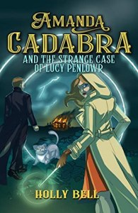 Amanda Cadabra and The Strange Case of Lucy Penlowr (The Amanda Cadabra Cozy Paranormal Mysteries #6) by Holly Bell  #Review