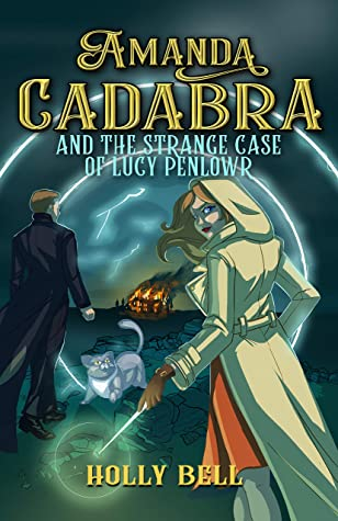 book cover for Amanda Cadabra 6 - The Strange Case of Lucy Penlowr by Holly Bell