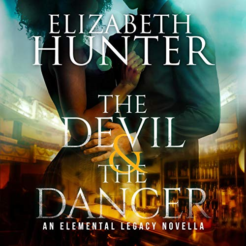 audiobook cover for Elemental Legacy 2.5 - The Devil and The Dancer by Elizabeth Hunter - Narrated by Sean William Doyle