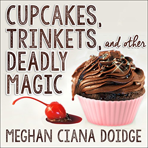 audiobook cover for Dowser 1 - Cupcakes, Trinkets, and other Deadly Magic by Meghan Ciana Doige - Read by Caitlin Davies
