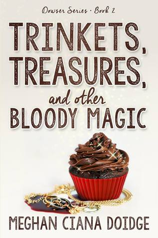 cover for Dowser 2 - Trinkets, Treasures and other Bloody Magic by Meghan Ciana Doidge