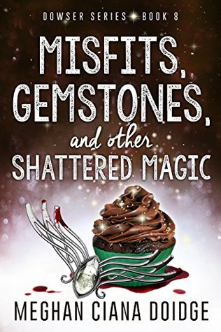 cover for Dowser 8 - Misfits, Gemstones, and other Shattered Magic by Meghan Ciana Doidge