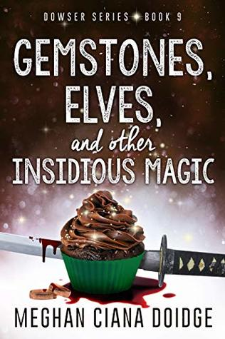 cover for Dowser 9 - Gemstones, Elves, and other Insidious Magic by Meghan Ciana Doidge