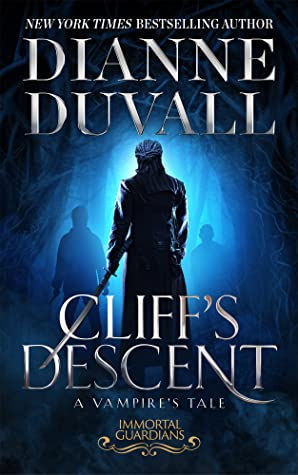 book cover for Immortal Guardians 11 - Cliff's Descent: A Vampire's Tale by Dianne Duvall