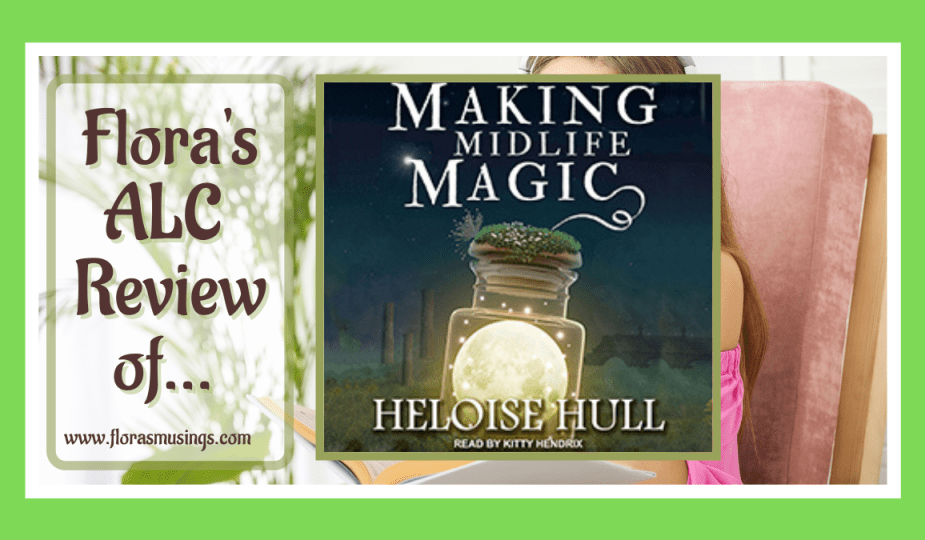 ALC Featured Image - Forty is Fabulous 1 - Making Midlife Magic by Heloise Hull - Read by Kitty Hendrix