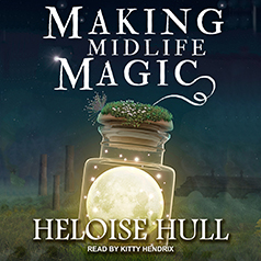 audiobook cover for Forty is Fabulous 1 - Making Midlife Magic by Heloise Hull - Read by Kitty Hendrix