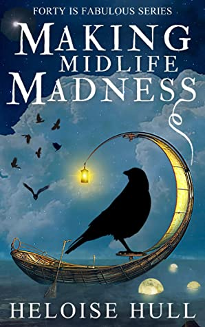 book cover for Forty is Fabulous 2 - Making Midlife Madness by Heloise Hull