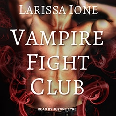 audiobook cover for Lords of Deliverance 1.5 - Vampire Fight Club by Larissa Ione - Read by Justine Eyre
