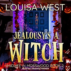 audiobook cover for Midlife in Mosswood 2 - Jealously's A Witch by Louisa West - Read by Johanna Parker