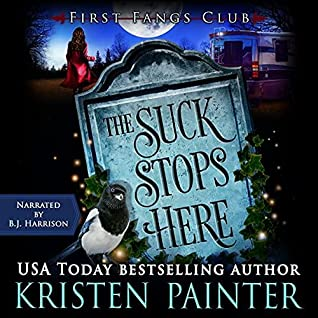 audiobook cover for First Fangs Club 4 - The Suck Stops Here by Kristen Painter - Read by B.J. Harrison